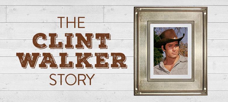 The Clint Walker Story
