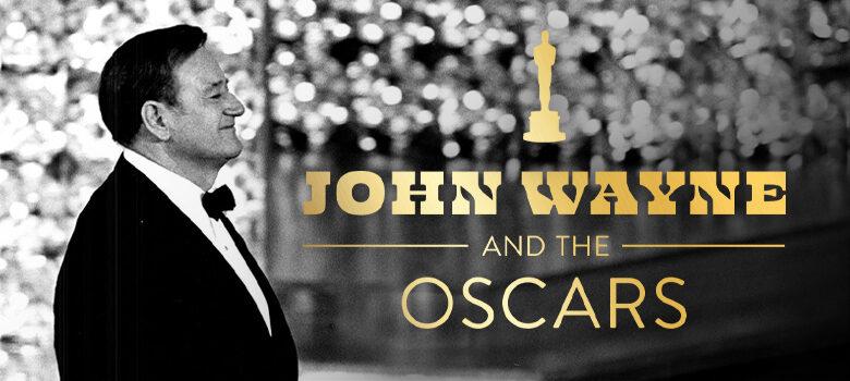 John Wayne and The Oscars