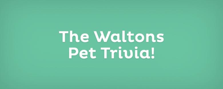 The Waltons Pet Trivia!